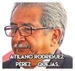 Atilano Rodríguez Pérez… Quejas.