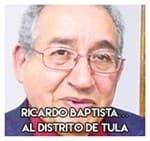 Ricardo Baptista…Al distrito de Tula