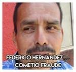 8.-Federico Hernández….Cometió fraude.