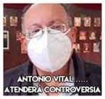 Antonio Vital.................. Atenderá controversia